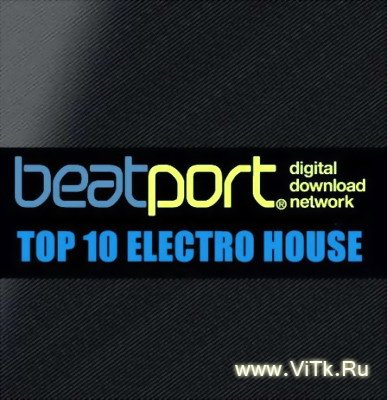 Beatport Top of 10 Electro House tracks (2009)