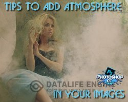 PRO Tips to Add Atmosphere in Your Images (2016)