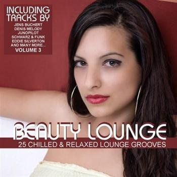 Beauty Lounge Vol.3 (25 Chilled & Relaxed Lounge Grooves) (2010)